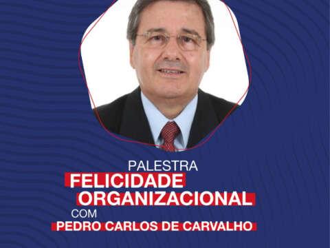 Palestra Felicidade Corporativa com Pedro Carlos